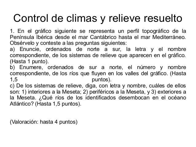 Control de climas y relieve resuelto 1. En el gráfico siguiente se representa un perfil topográfico de la Península Ibéric...