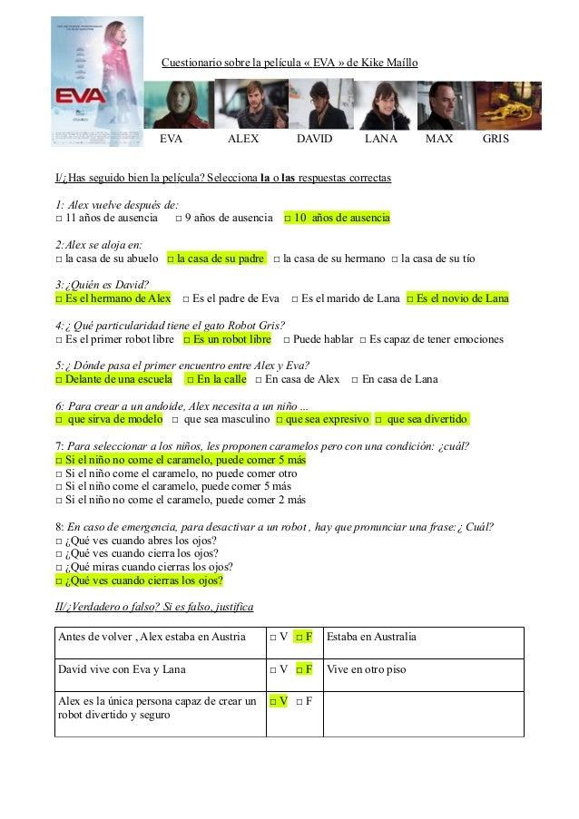 Cuestionario sobre la película « EVA » de Kike Maíllo I/¿Has seguido bien la película? Selecciona la o las respuestas corr...