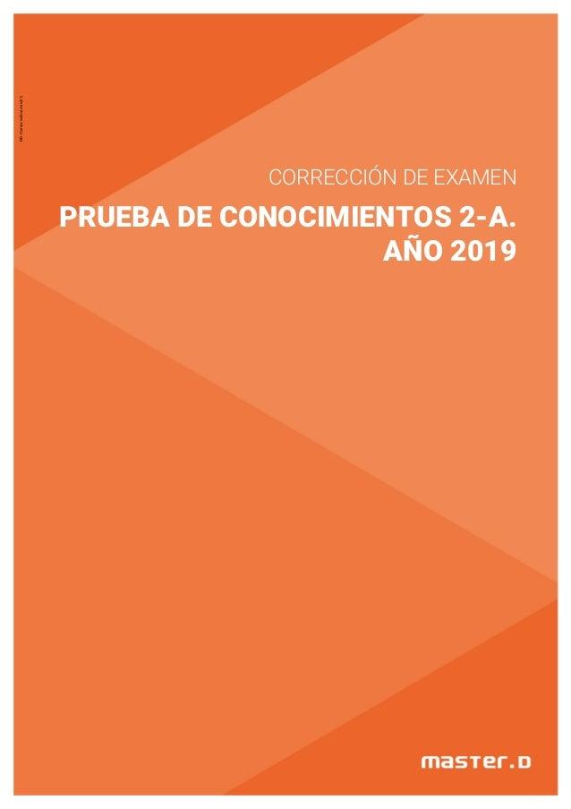 CORRECCIÓN DE EXAMEN PRUEBA DE CONOCIMIENTOS 2-A. AÑO 2019 MD.CorreccionExamen(01)