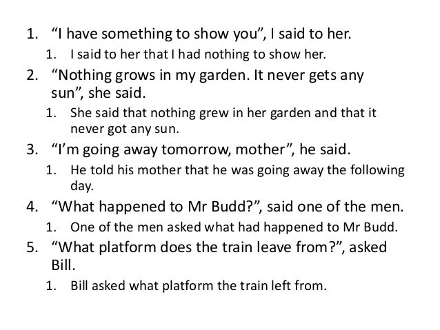 """1. """"I have something to show you"""", I said to her. 1. I said to her that I had nothing to show her.  2. """"Nothing grows in m..."""