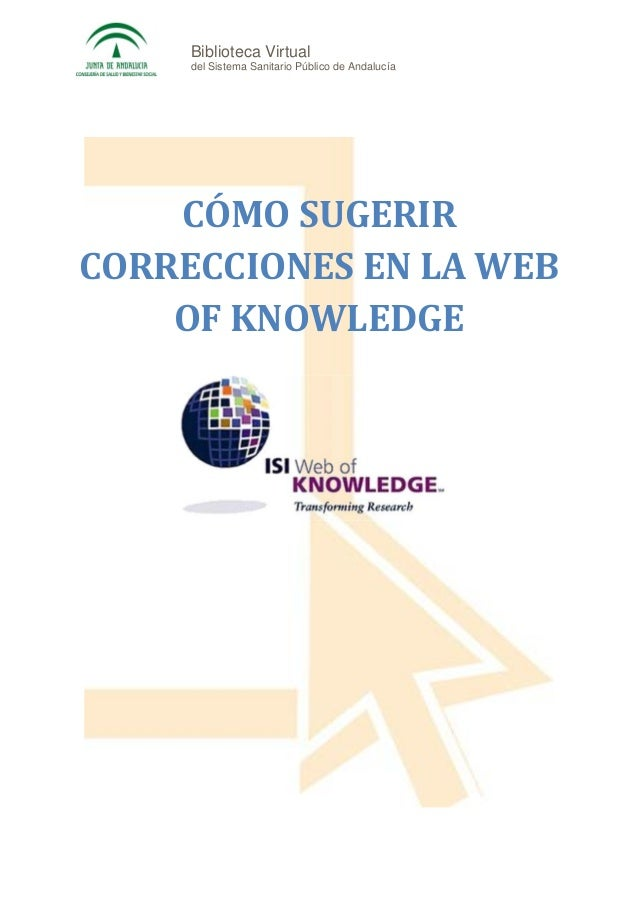 Biblioteca Virtual     del Sistema Sanitario Público de Andalucía    CÓMO SUGERIRCORRECCIONES EN LA WEB    OF KNOWLEDGE
