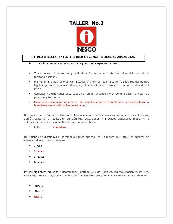 TALLER No.2              TITULO II DECLARANTES Y TITULO III ZONAS PRIMARIAS ADUANERAS      I-        Cuál de los siguiente...