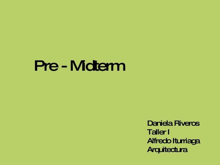Daniela Riveros Taller I Alfredo Iturriaga Arquitectura Pre - Midterm