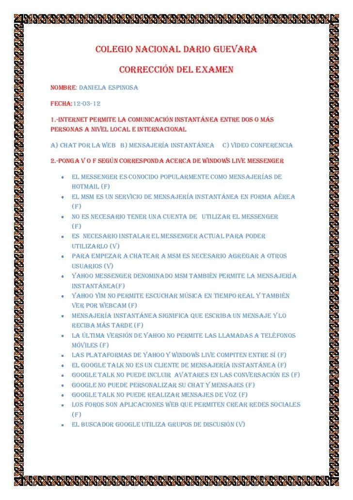 COLEGIO NACIONAL DARIO GUEVARA                     CORRECCIÓN DEL EXAMENNombre: DANIELA eSPINOSAFecha:12-03-121.-internet ...