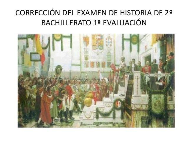 CORRECCIÓN DEL EXAMEN DE HISTORIA DE 2º      BACHILLERATO 1ª EVALUACIÓN