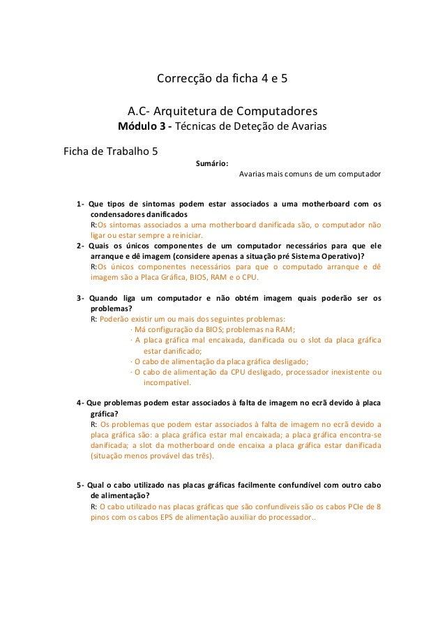 Correcção da ficha 4 e 5                A.C- Arquitetura de Computadores             Módulo 3 - Técnicas de Deteção de Ava...