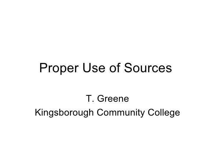 Proper Use of Sources   T. Greene Kingsborough Community College