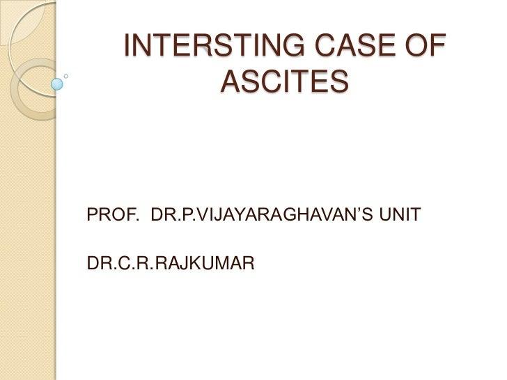INTERSTING CASE OF ASCITES<br />                                                                                          ...