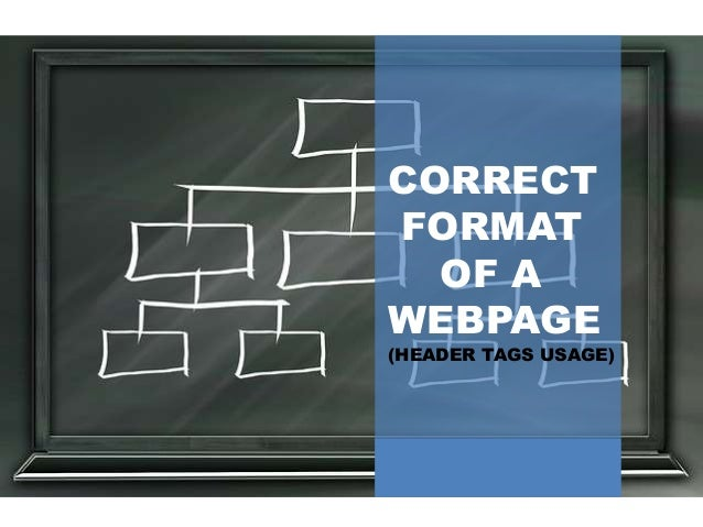 CORRECT FORMAT OF A WEBPAGE (HEADER TAGS USAGE)