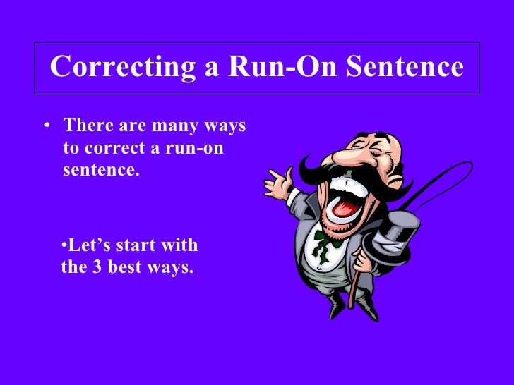 correcting a run on sentence