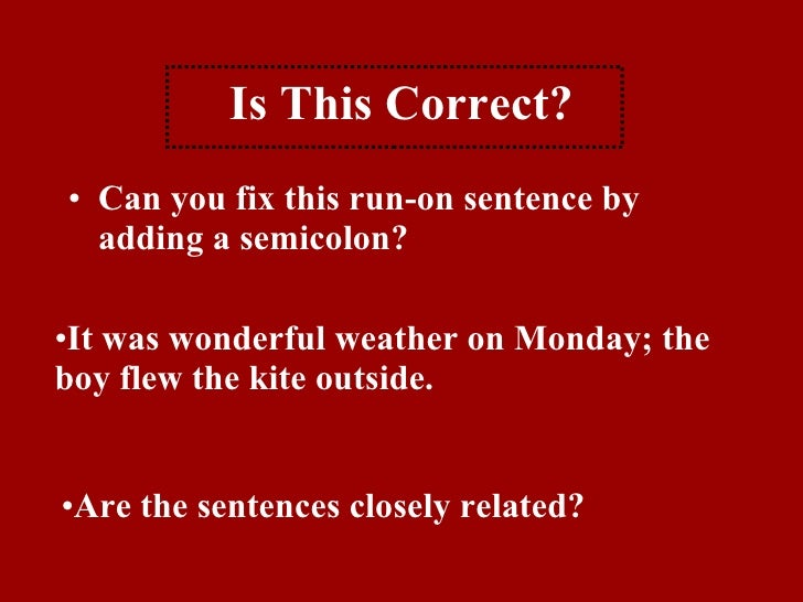 how to repair run on sentences essay Fragments and run-ons this module will cover run on sentences, comma splices and fragments it will enable the student to identify potential run-ons and fragments as well as determine the appropriate way to fix them.