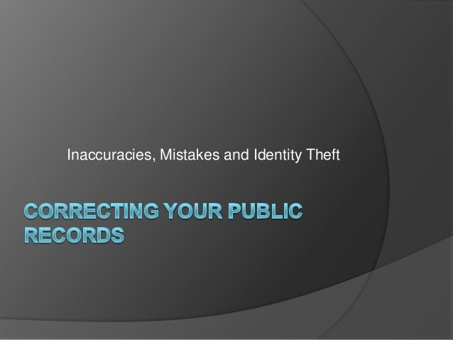 Inaccuracies, Mistakes and Identity Theft