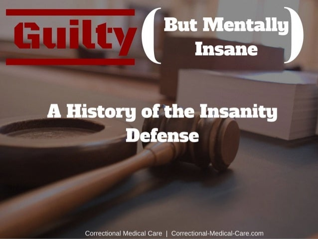 Guilty But Mentally Insane -- Correctional Medical Care