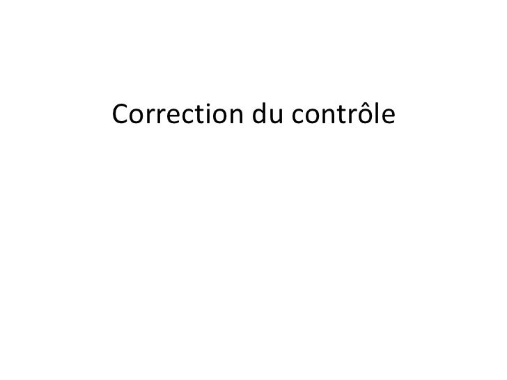 Correction du contrôle<br />