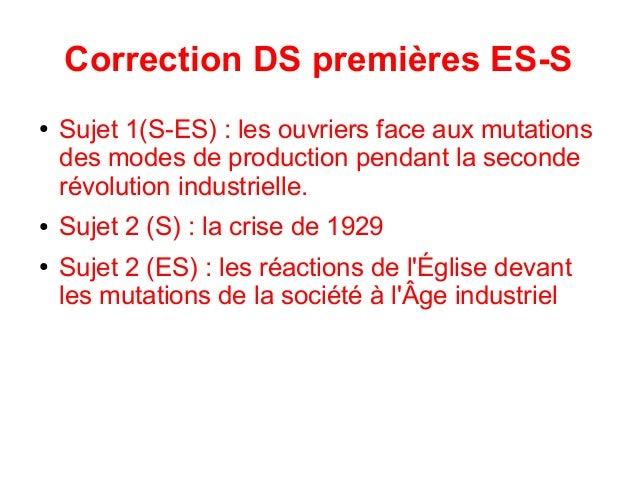 Correction DS premières ES-S ● Sujet 1(S-ES) : les ouvriers face aux mutations des modes de production pendant la seconde ...