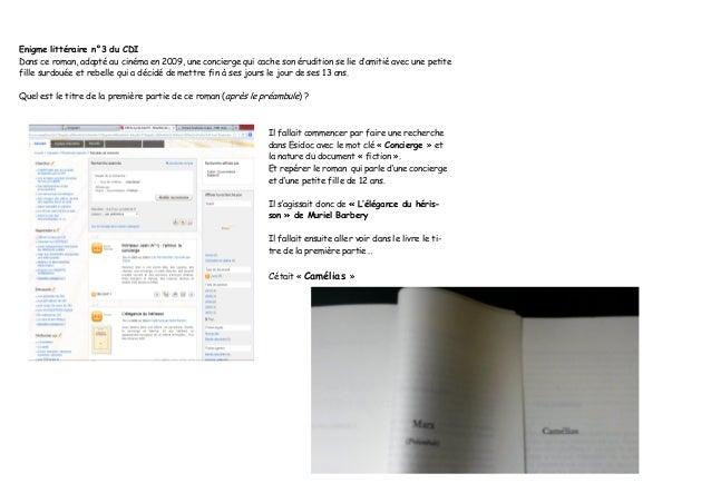 Enigme littéraire n°3 du CDI Dans ce roman, adapté au cinéma en 2009, une concierge qui cache son érudition se lie d'amiti...