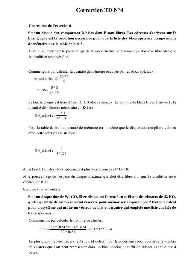 Correction TD N°4 Correction de l'exercice 6 Soit un disque dur comportant B blocs dont F sont libres. Les adresses s'écri...