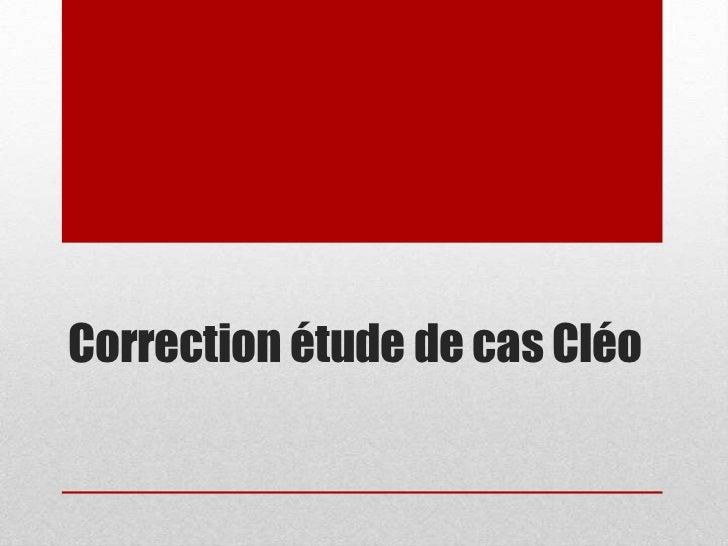Correction étude de cas Cléo