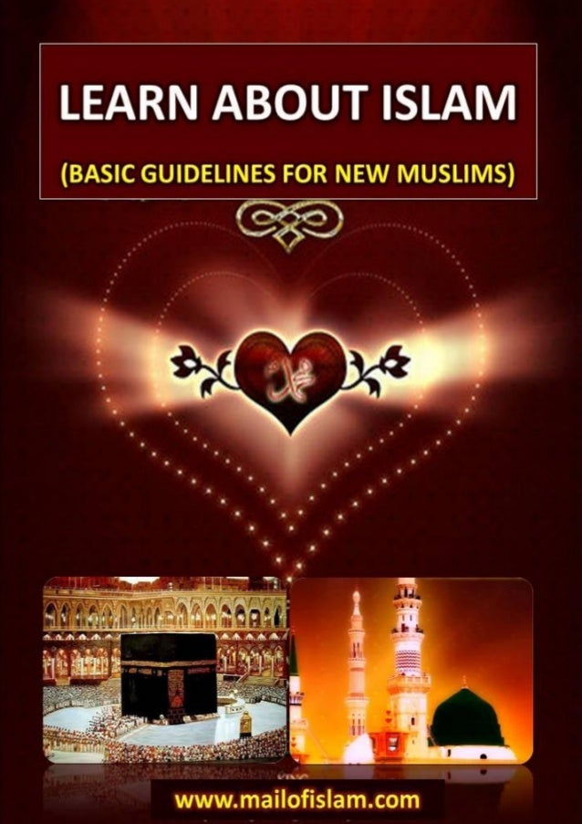 www.mailofislam.com Page 2LEARN ABOUT ISLAM(BASIC GUIDELINES FOR NEW MUSLIMS)Written by:MAIL OF ISLAM TEAMPublished by:MAI...