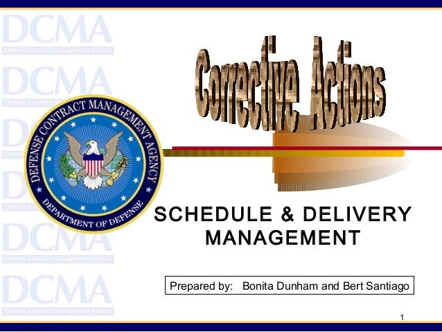 SCHEDULE & DELIVERY MANAGEMENT Prepared by: Bonita Dunham and Bert Santiago 1