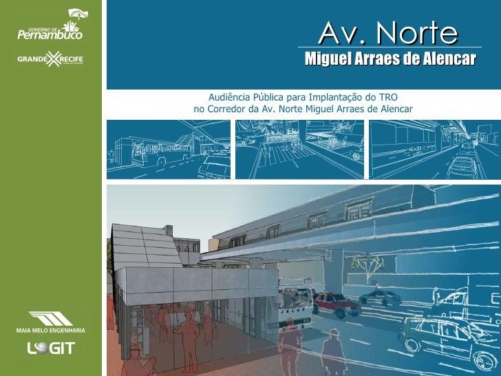 Audiência Pública para Implantação do TRO no Corredor da Av. Norte Miguel Arraes de Alencar Av. Norte Miguel Arraes de Ale...