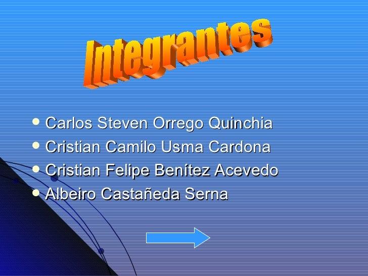  Carlos Steven Orrego Quinchia Cristian Camilo Usma Cardona Cristian Felipe Benítez Acevedo Albeiro Castañeda Serna