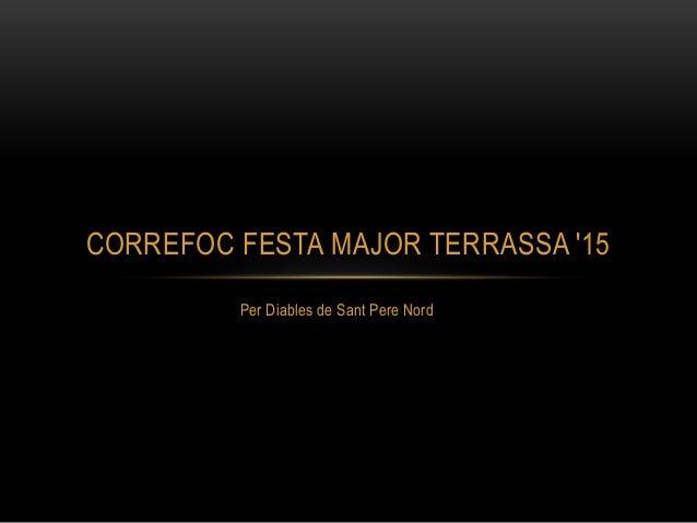 Per Diables de Sant Pere Nord CORREFOC FESTA MAJOR TERRASSA '15