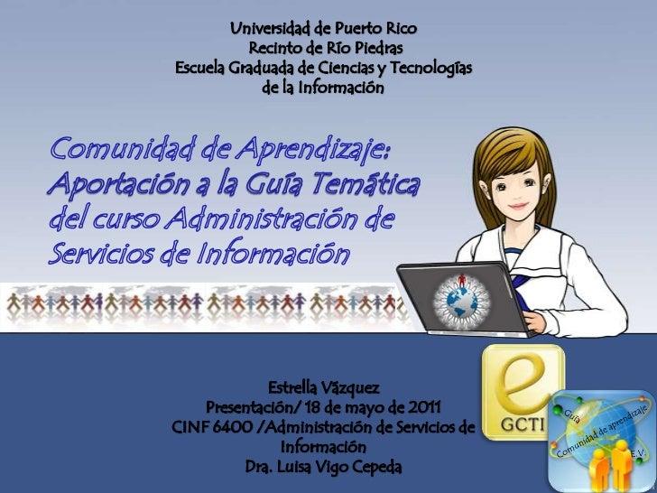 Universidad de Puerto Rico<br /> Recinto de Río Piedras<br />Escuela Graduada de Ciencias y Tecnologías de la Información<...