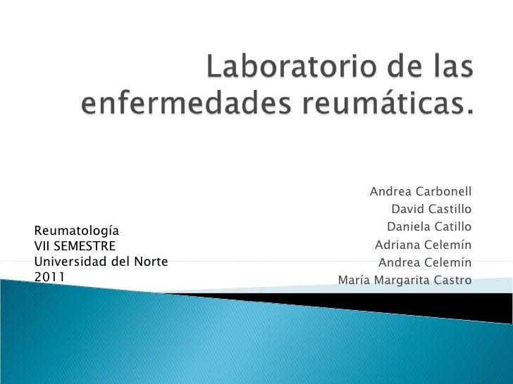 Andrea Carbonell David Castillo Daniela Catillo Adriana Celemín Andrea Celemín María Margarita Castro Reumatología VII SEM...