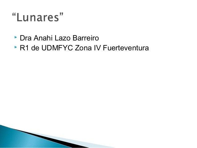 Dra Anahi Lazo Barreiro  R1 de UDMFYC Zona IV Fuerteventura 