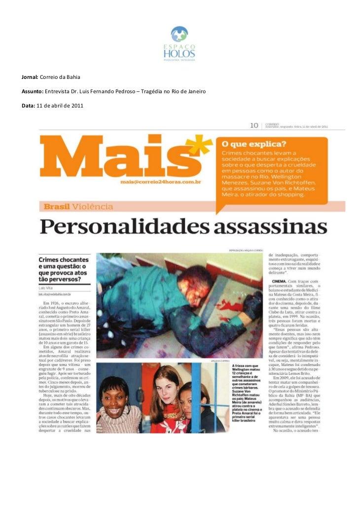 Jornal: Correio da BahiaAssunto: Entrevista Dr. Luis Fernando Pedroso – Tragédia no Rio de JaneiroData: 11 de abril de 2011