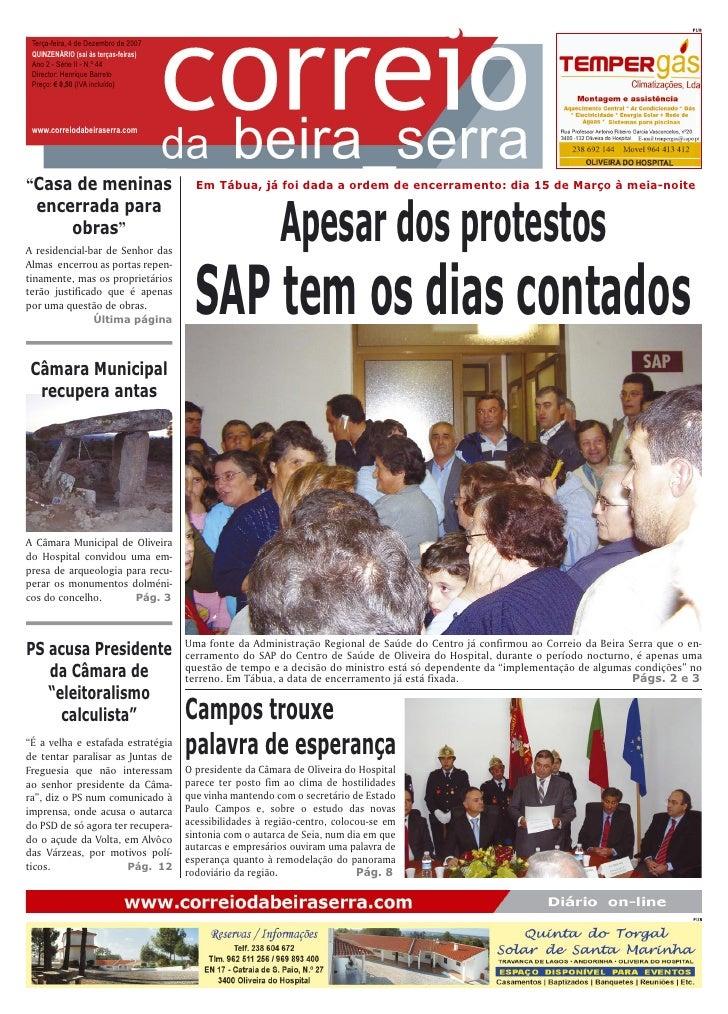 Terça-feira, 4 de Dezembro de 2007  QUINZENÁRIO (sai às terças-feiras)  Ano 2 - Série II - N.º 44  Director: Henrique Barr...