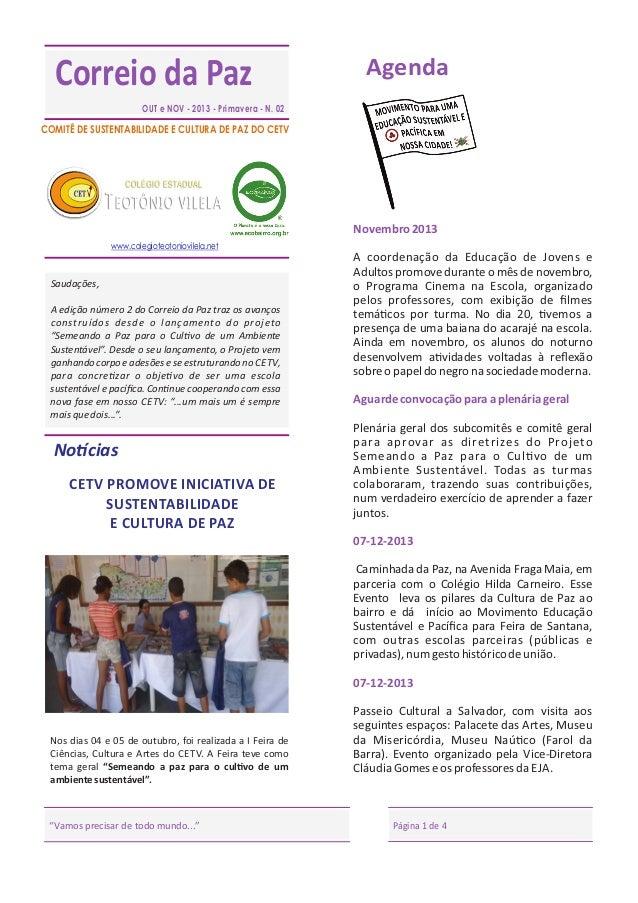 Correio da Paz  Agenda  OUT e NOV - 2013 - Primavera - N. 02  COMITÊ DE SUSTENTABILIDADE E CULTURA DE PAZ DO CETV  Novembr...