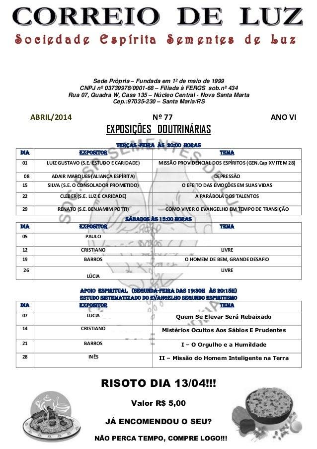 Sede Própria – Fundada em 1º de maio de 1999 CNPJ nº 03739978/0001-68 – Filiada à FERGS sob.nº 434 Rua 07, Quadra W, Casa ...