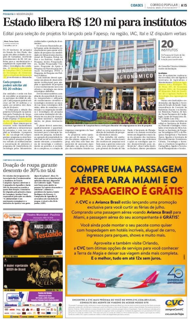 EstadoliberaR$120miparainstitutos PESQUISA ||| MODERNIZAÇÃO Maria Teresa Costa DA AGÊNCIA ANHANGUERA teresa@rac.com.br Os ...