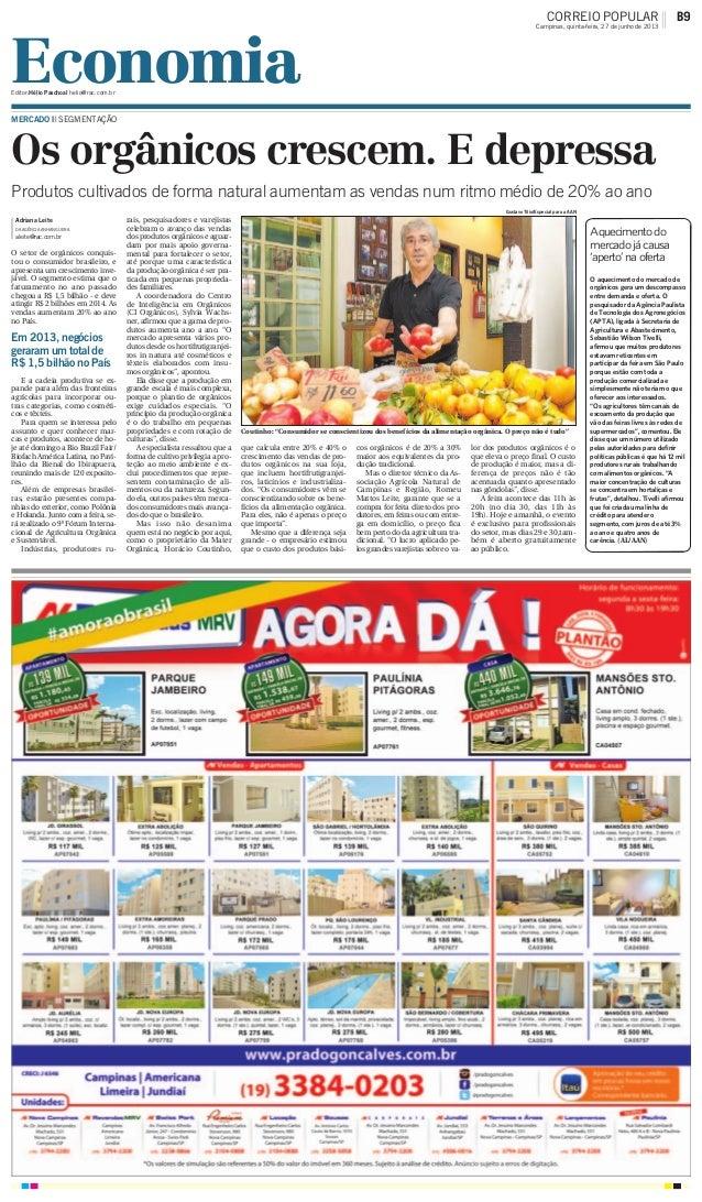 Aquecimentodo mercadojácausa 'aperto'naoferta O aquecimento do mercado de orgânicos gera um descompasso entre demanda e of...