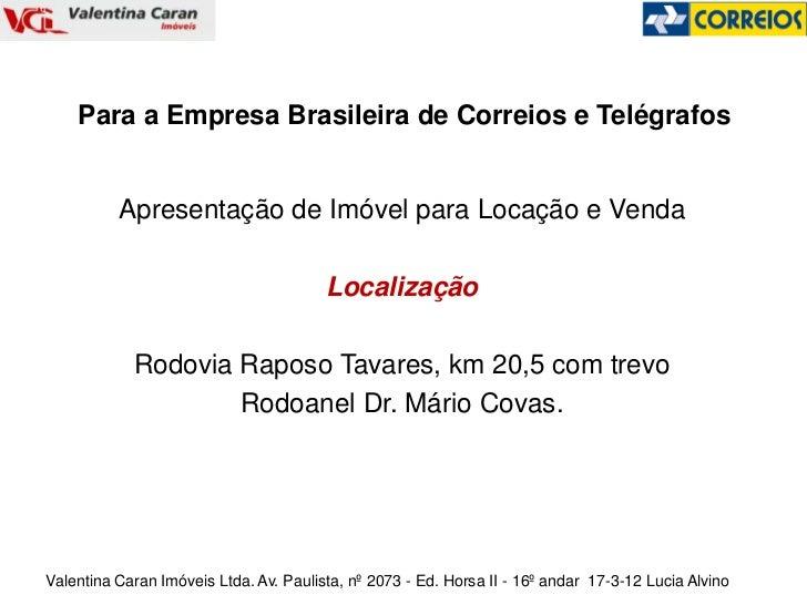 Para a Empresa Brasileira de Correios e Telégrafos          Apresentação de Imóvel para Locação e Venda                   ...