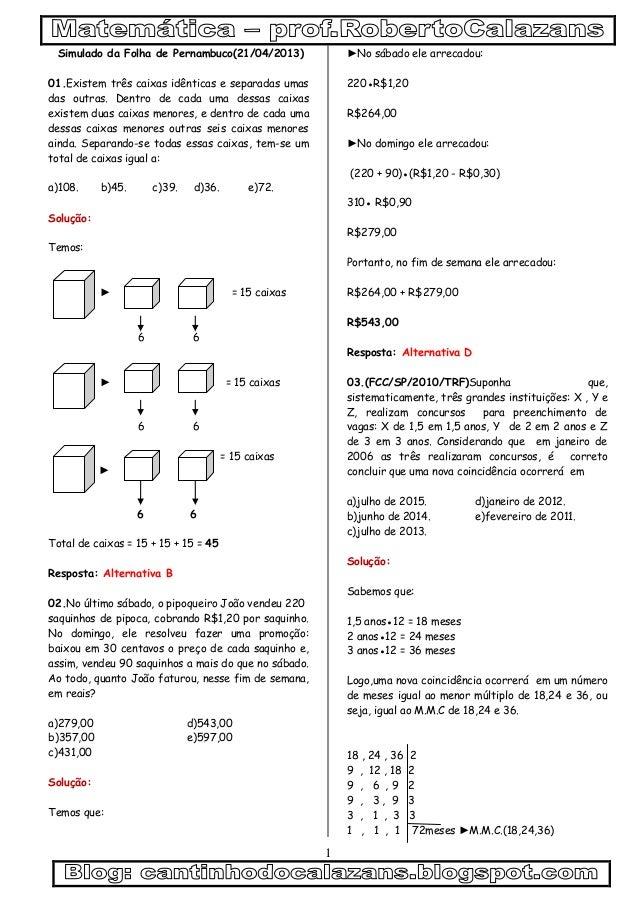 1Simulado da Folha de Pernambuco(21/04/2013)01.Existem três caixas idênticas e separadas umasdas outras. Dentro de cada um...
