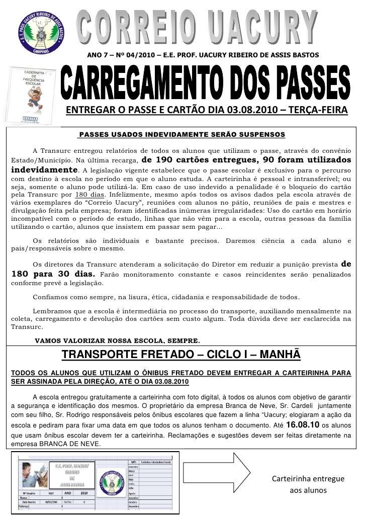 ANO 7 – Nº 04/2010 – E.E. PROF. UACURY RIBEIRO DE ASSIS BASTOS                  ENTREGAR O PASSE E CARTÃO DIA 03.08.2010 –...