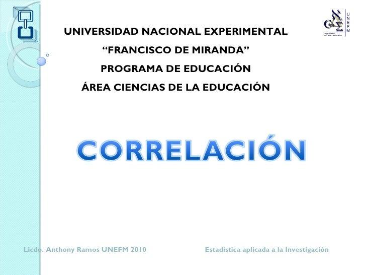 """UNIVERSIDAD NACIONAL EXPERIMENTAL """" FRANCISCO DE MIRANDA"""" PROGRAMA DE EDUCACIÓN ÁREA CIENCIAS DE LA EDUCACIÓN Licdo. Antho..."""