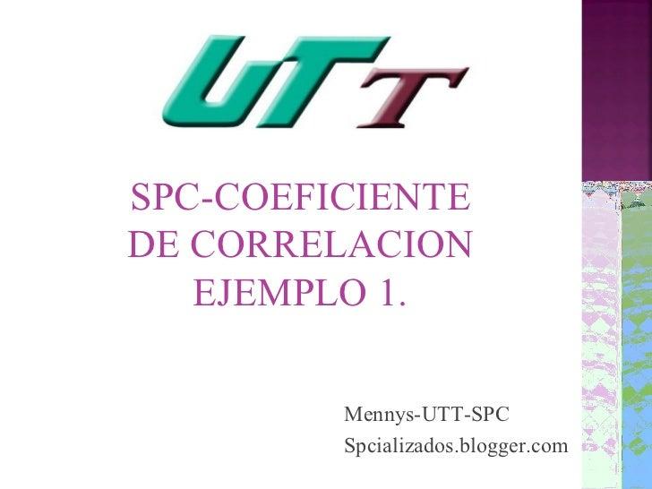 SPC-COEFICIENTEDE CORRELACION   EJEMPLO 1.         Mennys-UTT-SPC         Spcializados.blogger.com