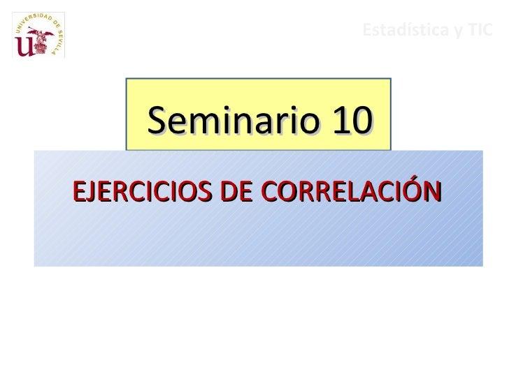 Seminario 10 EJERCICIOS DE CORRELACIÓN