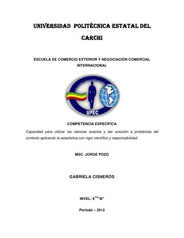 UNIVERSIDAD POLITÉCNICA ESTATAL DEL                                    CARCHI     ESCUELA DE COMERCIO EXTERIOR Y NEGOCIACI...