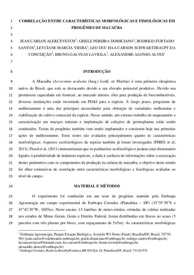 CORRELAÇÃO ENTRE CARACTERÍSTICAS MORFOLÓGICAS E FISIOLÓGICAS EM1 PROGÊNIES DE MACAÚBA2 3 JEAN CARLOS ALEKCEVETCH1 ; GISELE...