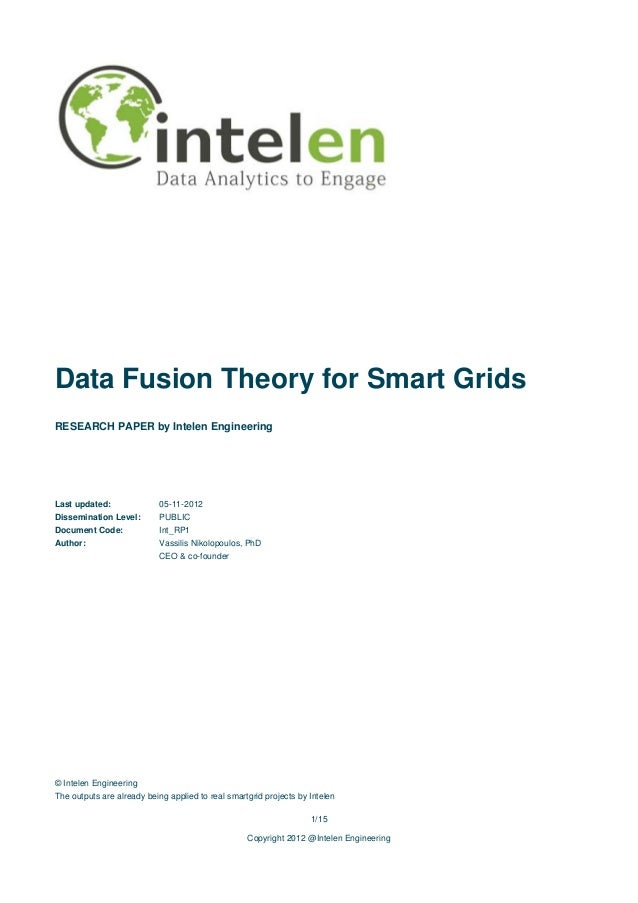 Data Fusion Theory for Smart GridsRESEARCH PAPER by Intelen EngineeringLast updated:              05-11-2012Dissemination ...