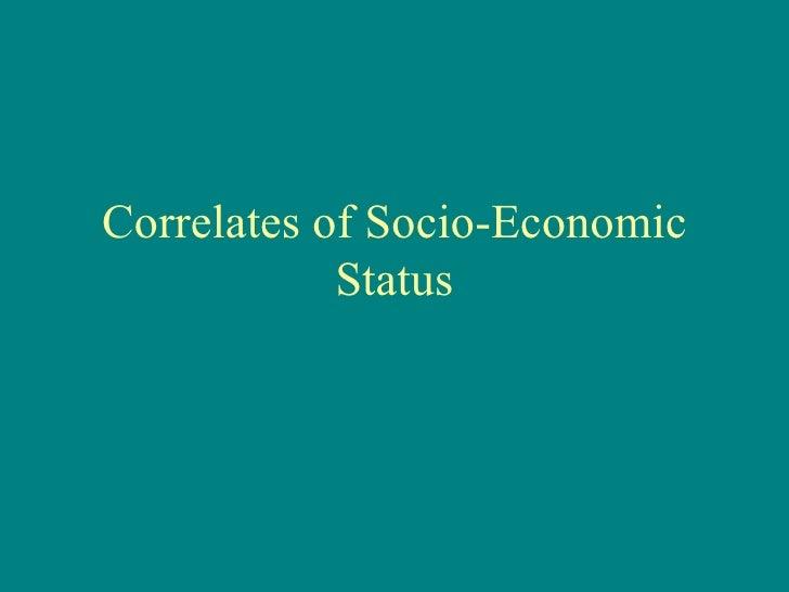 Correlates of Socio-Economic Status