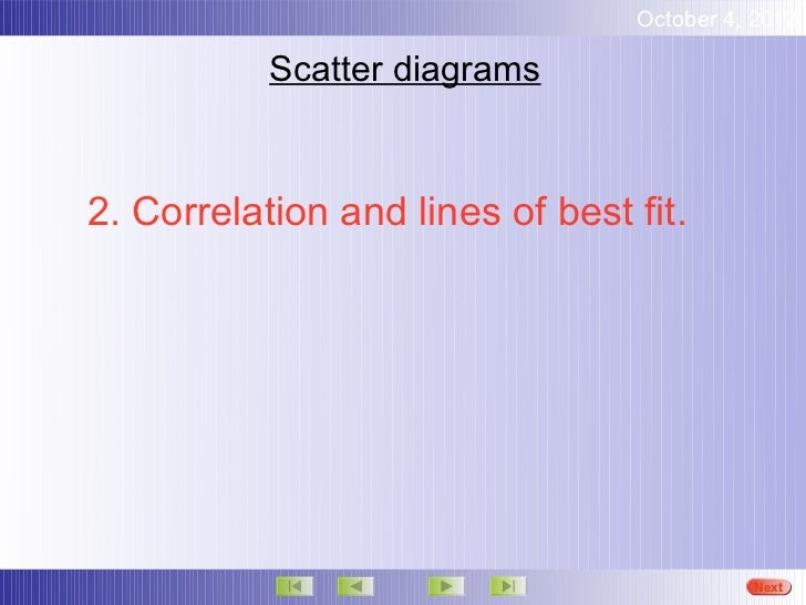 October 4, 2012           Scatter diagrams2. Correlation and lines of best fit.                                           ...