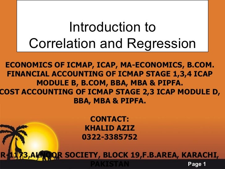 Introduction to Correlation and Regression ECONOMICS OF ICMAP, ICAP, MA-ECONOMICS, B.COM. FINANCIAL ACCOUNTING OF ICMAP ST...