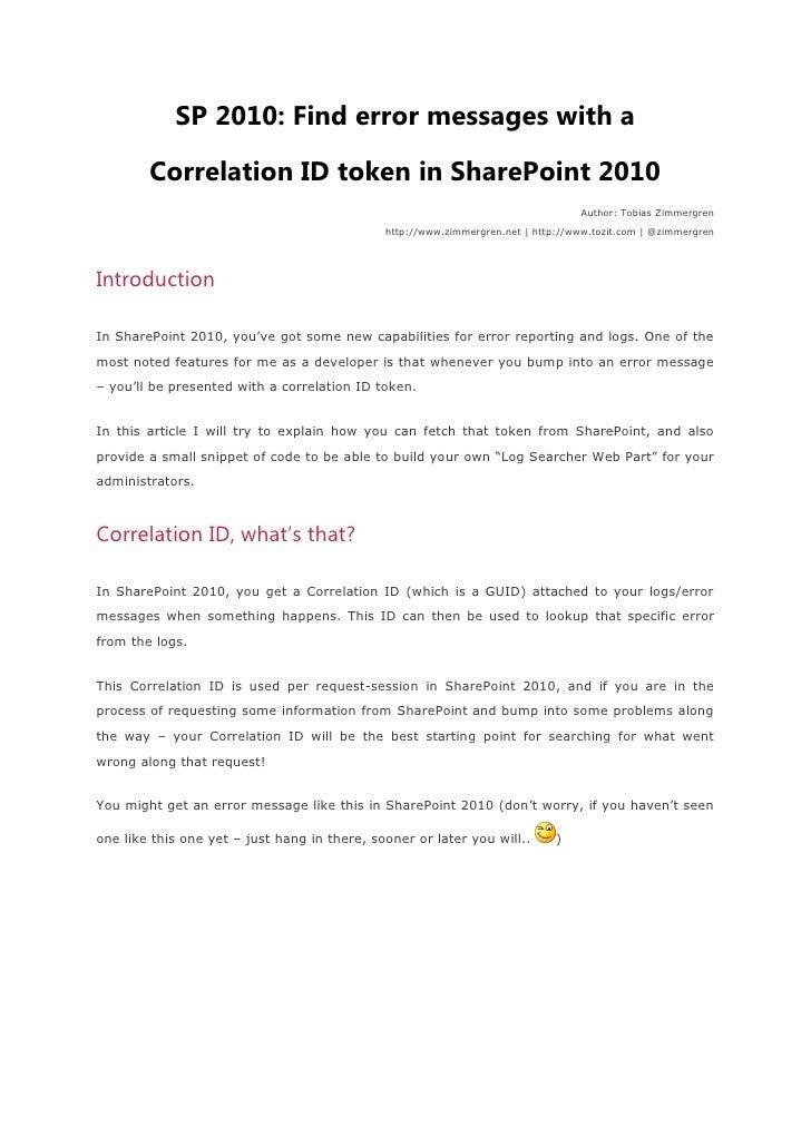 SP 2010: Find error messages with a <br />Correlation ID token in SharePoint 2010<br />Author: Tobias Zimmergren http://ww...