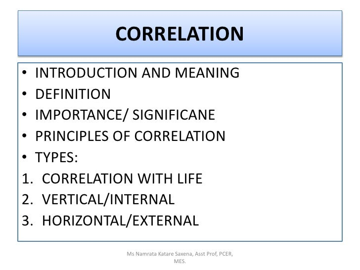 CORRELATION<br />INTRODUCTION AND MEANING<br />DEFINITION<br />IMPORTANCE/ SIGNIFICANE<br />PRINCIPLES OF CORRELATION<br /...